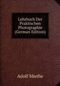 Lehrbuch der praktischen Photogerphie Quelle : Amazon